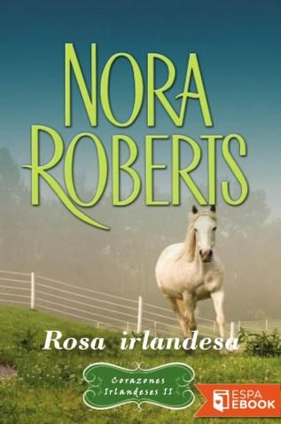 Rosa irlandesa - Nora Roberts