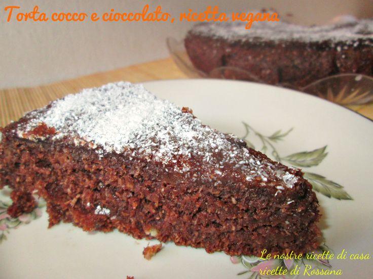 Torta cocco e cioccolato, senza uova senza burro senza latte, ricetta vegana Buonissima,