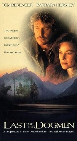 Last of the DogMen.  Love this movie,.....maybe the hope that there is a tribe of Native Americans still living the old ways!   I have often thought I would love to live with a tribe of indians and learn their ways.