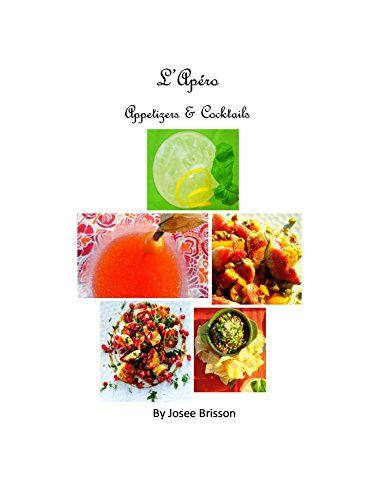 You can still purchase my e-book L'Apéro Appetizers & Cocktails by [Brisson, Josee]