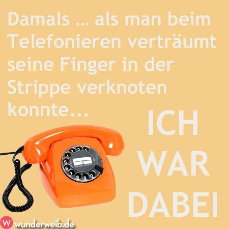 Damals...als man beim Telefonieren verträumt seine Finger in der Strippe verknoten konnte... ICH WAR DABEI!