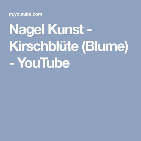 Nagel Kunst – Kirschblüte (Blume) – YouTube