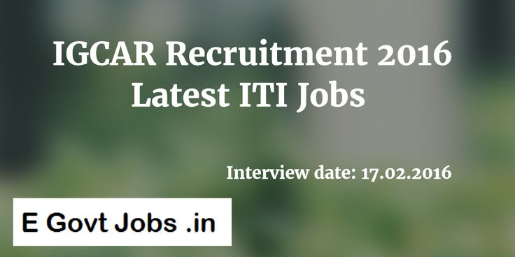 IGCAR recruitment 2016 released Kalpakkam Notification for 36 ITI jobs download an application for Walk in interview from official site www.igcar.ernet.in