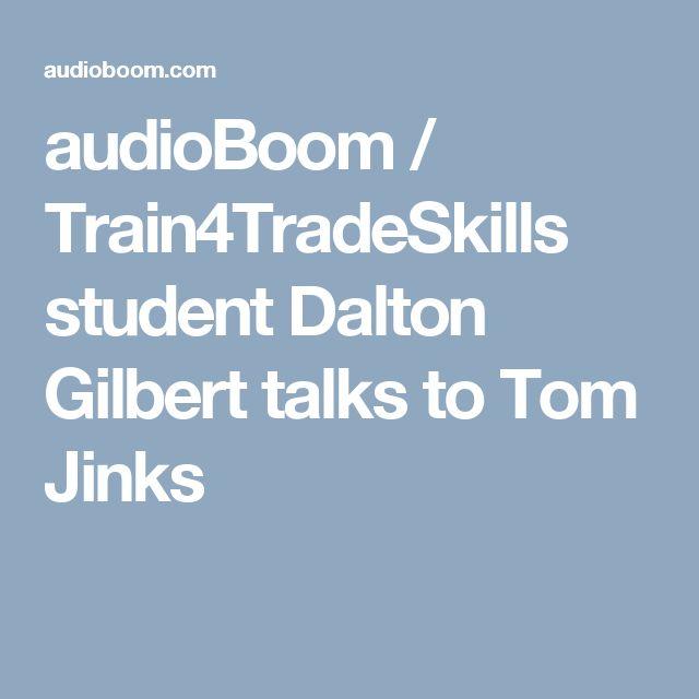 audioBoom / Train4TradeSkills student Dalton Gilbert talks to Tom Jinks