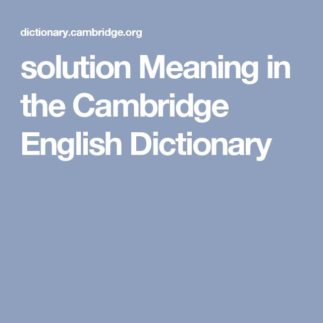 solution Meaning in the Cambridge English Dictionary
