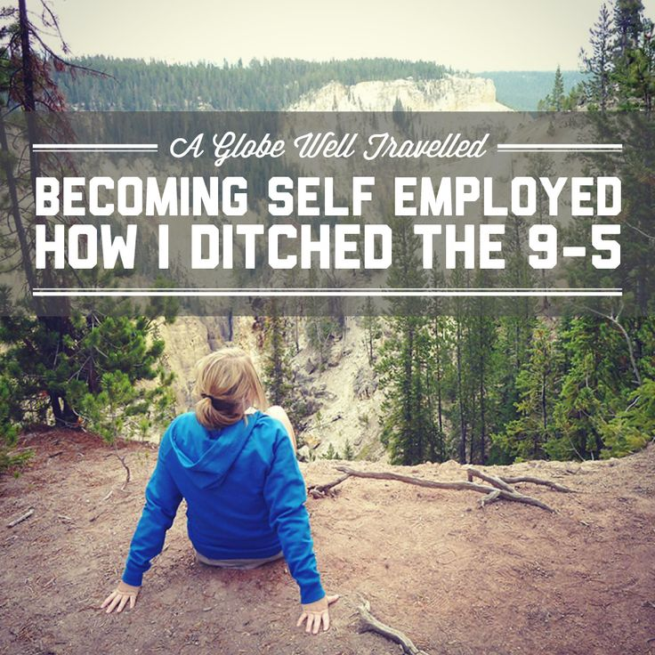 Becoming self employed – How I ditched the 9 to 5 and took control of my career / A Globe Well Travelled