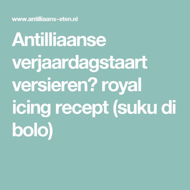 Antilliaanse verjaardagstaart versieren? royal icing recept (suku di bolo)
