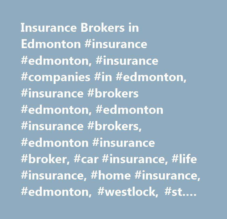 Insurance Brokers in Edmonton #insurance #edmonton, #insurance #companies #in #edmonton, #insurance #brokers #edmonton, #edmonton #insurance #brokers, #edmonton #insurance #broker, #car #insurance, #life #insurance, #home #insurance, #edmonton, #westlock, #st. #albert, #spruce #grove, #stony #plain, #morinville, #fort #saskatchewan, #leduc…
