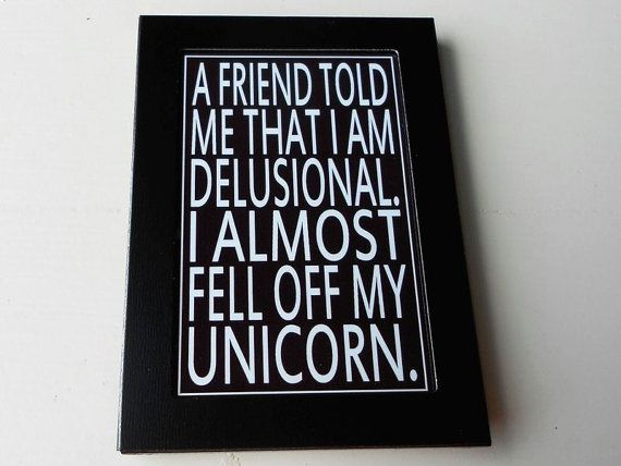 #delusional #funny #quote Fridge Magnet with Unicorn Quote in Black and White Subway Art @http://www.etsy.com/shop/LeMaisonBelle