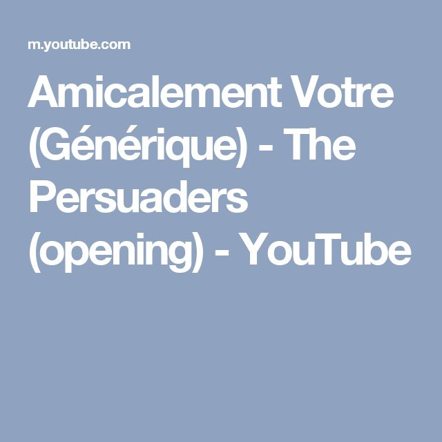 Amicalement Votre (Générique) - The Persuaders (opening) - YouTube