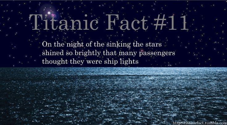 Titanic Fact #11: On the night of the sinking the stars ...