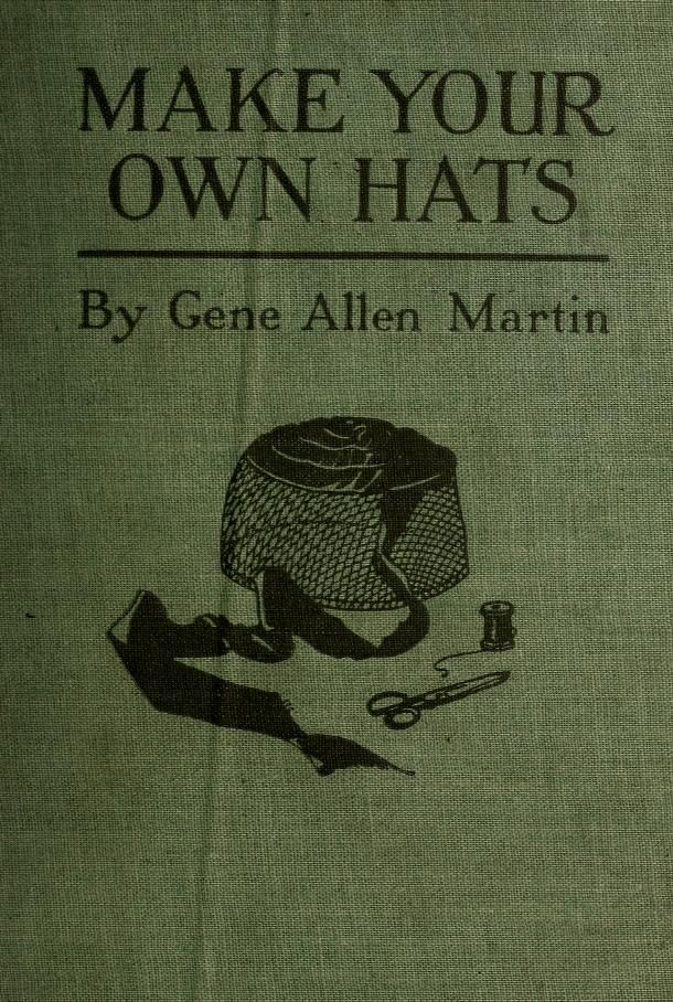 How to make your own 1920s hats, patterns and instructions. free book on millinery. Source: the awesome archive.com where you can find tonloads of great books on embroidery, millinery, fashion etc.