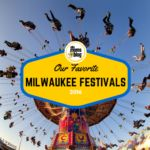 Our Favorite Milwaukee Festivals