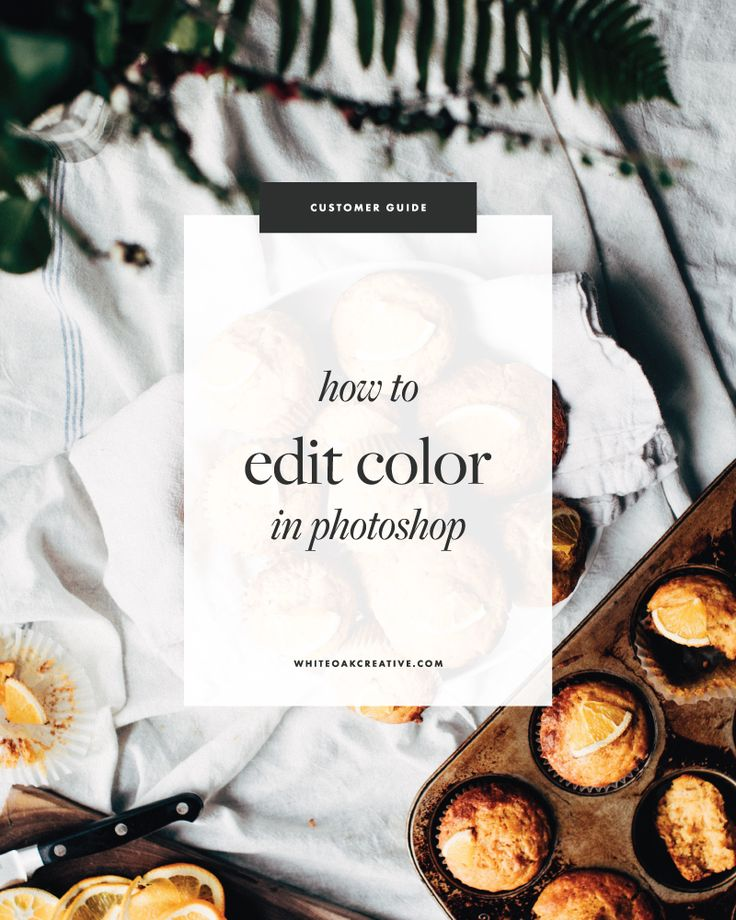 how to edit colors in photoshop, beginner's guide to photoshop, quick photoshop tips, how to use photoshop, the best photoshop tutorials, how to create blog graphics, how to create blog templates