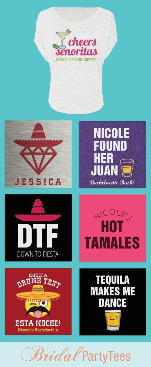 31 best images about cinco de mayo bachelorette theme on for Bridal shower t shirt sayings