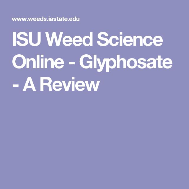 ISU Weed Science Online - Glyphosate - A Review