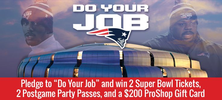 Official Website of the New England Patriots | Do Your Job Sweepstakes Win Super Bowl Tickets 2015