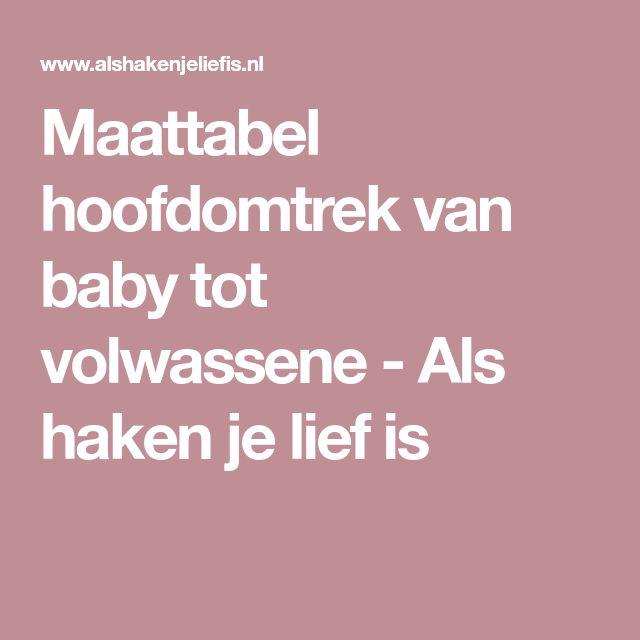 Maattabel hoofdomtrek van baby tot volwassene - Als haken je lief is
