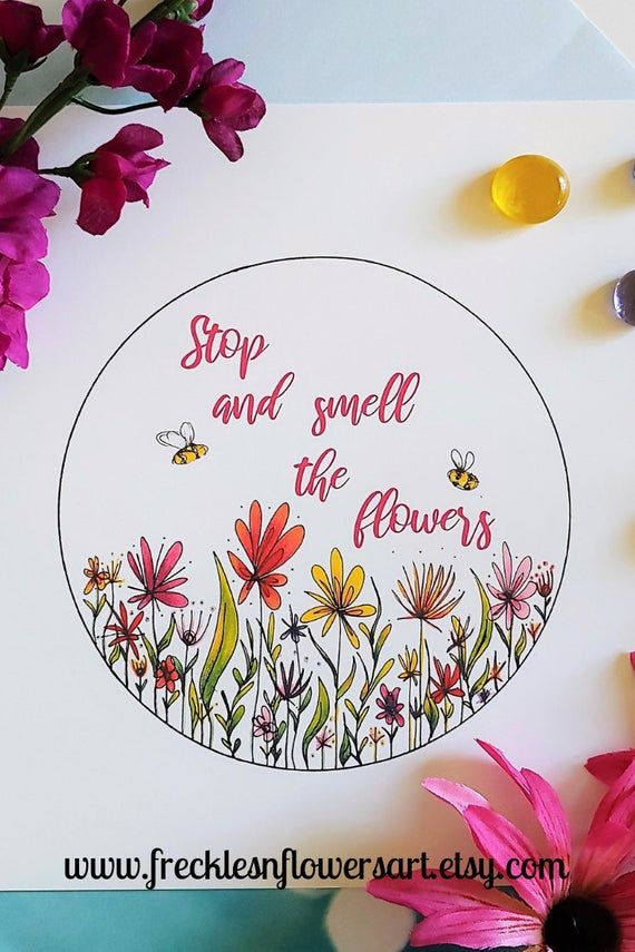 Stop And Smell The Flowers Floral Art Print Motivational Etsy In 2020 Floral Prints Art Floral Quotes Inspirational Wall Art