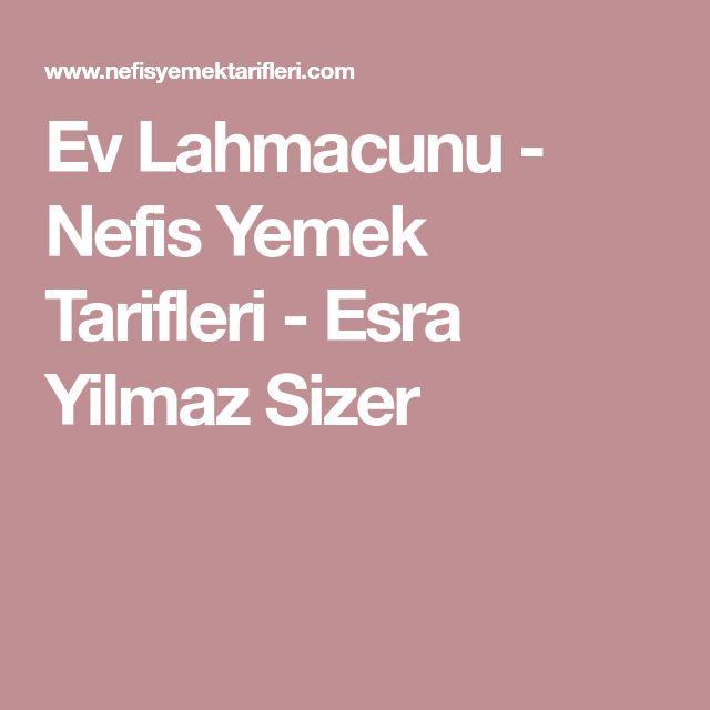 Ev Lahmacunu - Nefis Yemek Tarifleri - Esra Yilmaz Sizer