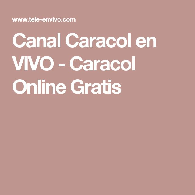 Canal Caracol en VIVO - Caracol Online Gratis