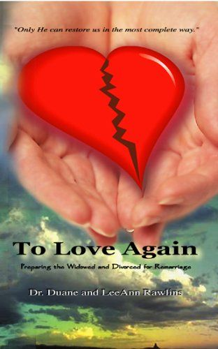 To Love Again: PREPARING THE WIDOWED AND DIVORCED « LibraryUserGroup.com – The Library of Library User Group