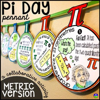 Pi Day math pennant METRIC VERSION. In this collaborative activity celebrating Pi Day, students work with the circle formulas to find area, circumference, radius and diameter. Each pennant also includes a Fun Fact that students can read as they complete their circle problems.