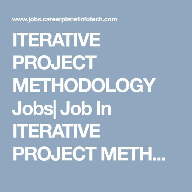 ITERATIVE PROJECT METHODOLOGY Jobs  Job In  ITERATIVE PROJECT METHODOLOGY   Jobs for freshers with  ITERATIVE PROJECT METHODOLOGY experience   ITERATIVE PROJECT METHODOLOGY job opportunities For  ITERATIVE PROJECT METHODOLOGY   Career Planet