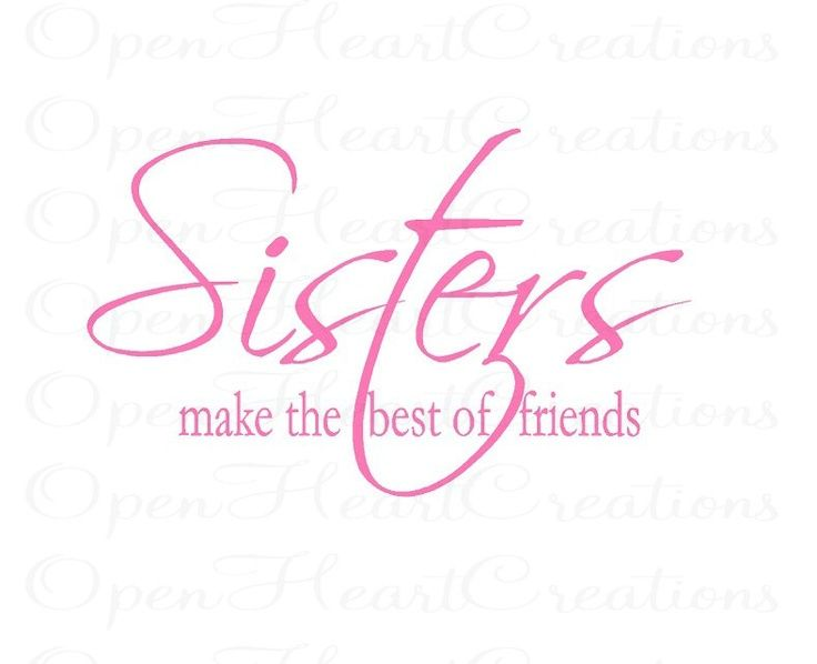"""""""Sisters Make the Best of Friends"""" -- Girl Vinyl Wall Decal"""