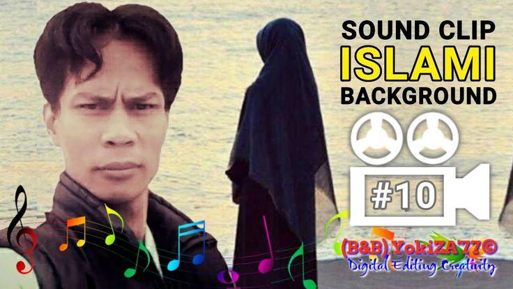 Sound Clip Islami BackGround (B&B) YokiZA'77 VBS 10