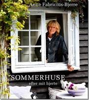 Sommerhuse efter mit hjerte af Anne Fabricius Bjerre, ISBN 9788702134926