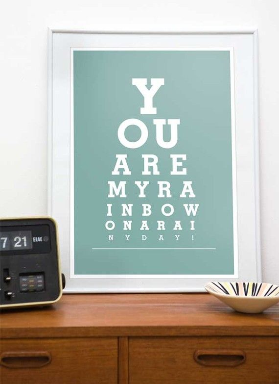 Quote print Typography poster art print eyechart, inspirational art - You are my rainbow  A3 or A4 choose your color