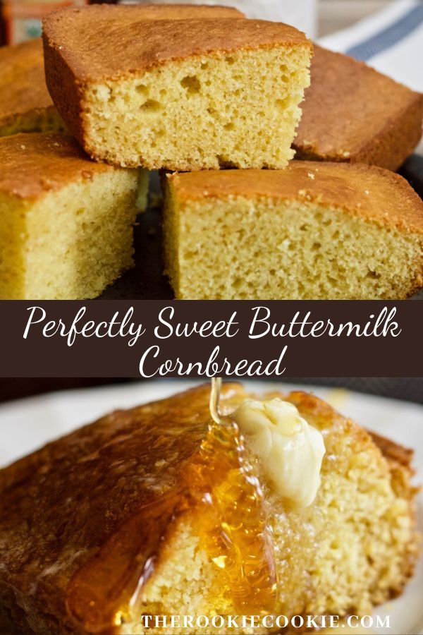 Perfectly Sweet Buttermilk Cornbread The Rookie Cookie Recipe In 2020 Buttermilk Cornbread Tasty Bread Recipe Food