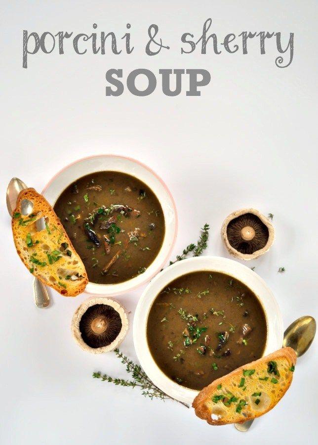Porcini & Sherry Soup | The Veg Space