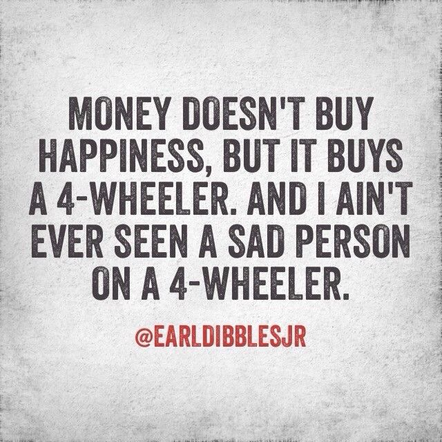 The only time I was sad when it involved a four wheeler was when we had to sell mine. I wasn't even mad when i broke my leg on one!!