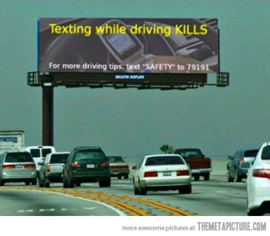 """Texting While Driving KILLS. For More Driving Tips, Text """"Safety"""" To 79191"""