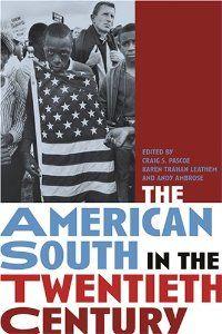 The American South in the twentieth century / edited by Craig S. Pascoe, Karen Trahan Leathem, and Andy Ambrose - Atlanta : Atlanta History Center ; Athens : University of Georgia Press, cop. 2005