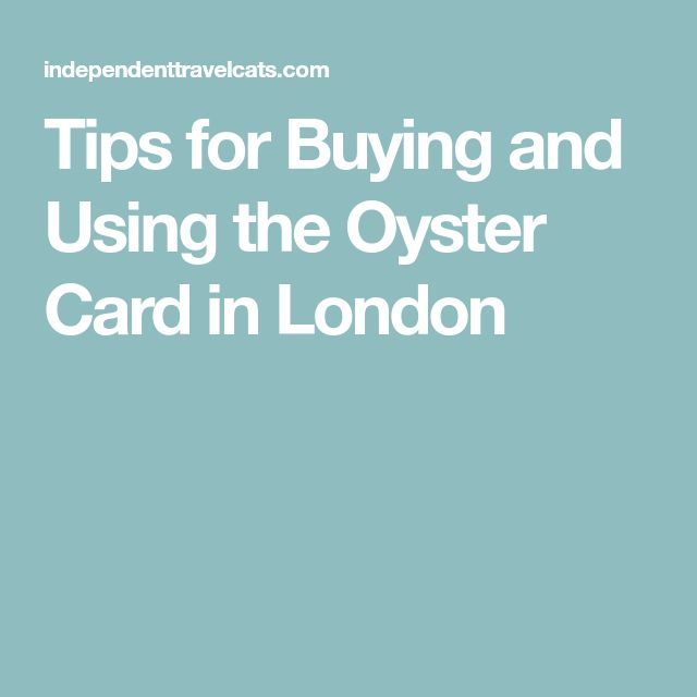 Tips for Buying and Using the Oyster Card in London