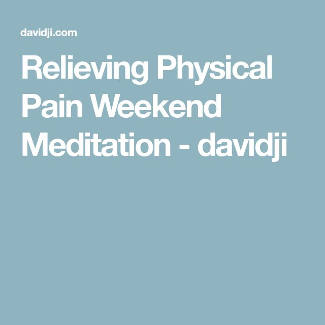 Relieving Physical Pain Weekend Meditation - davidji