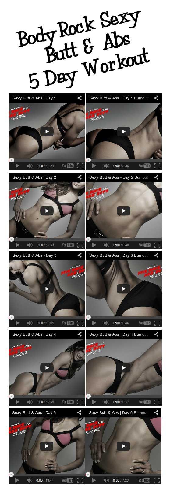 BodyRock Sexy Butt & Abs 5 Day Workout, plus burnouts.