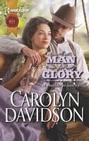 A Man for Glory - Carolyn Davidson (HH #1131 - Apr 2013)
