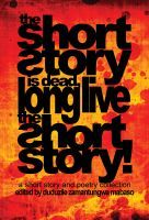 The Short Story is Dead, Long Live the Short Story!, an ebook by Duduzile Mabaso at Smashwords