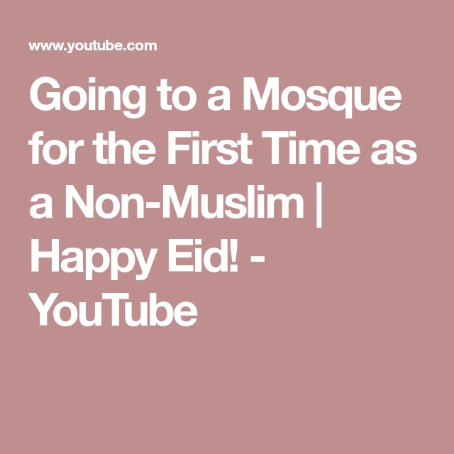 Going to a Mosque for the First Time as a Non-Muslim | Happy Eid! - YouTube