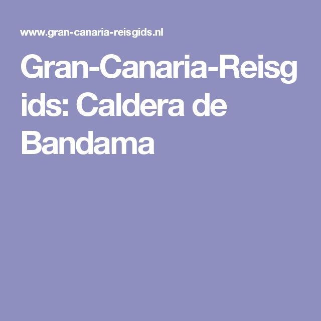 Gran-Canaria-Reisgids: Caldera de Bandama