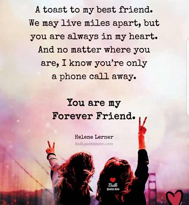 A Toast To My Best Friend Real Friendship Quotes Friends Forever Quotes True Friendship Quotes