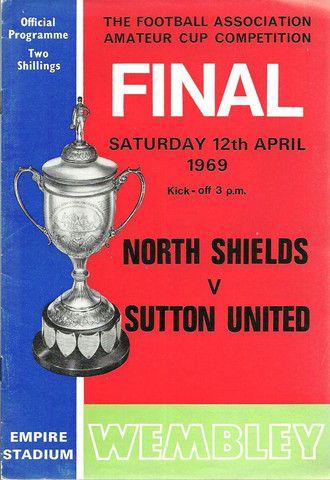 NORTH SHIELDS  v  SUTTON UNITED - F.A. AMATEUR CUP FINAL - 12-04-1969