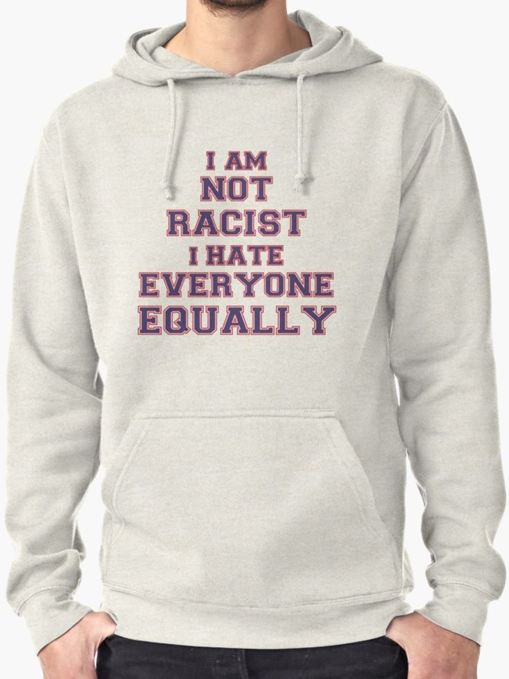 I Am Not Racist I Hate Everyone Equally by TC-TWS
