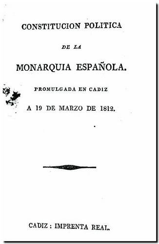 Constitución política de la Monarquía Española : promulgada en Cádiz a 19 de marzo de 1812. - Cádiz  : Imprenta Real, 1812?