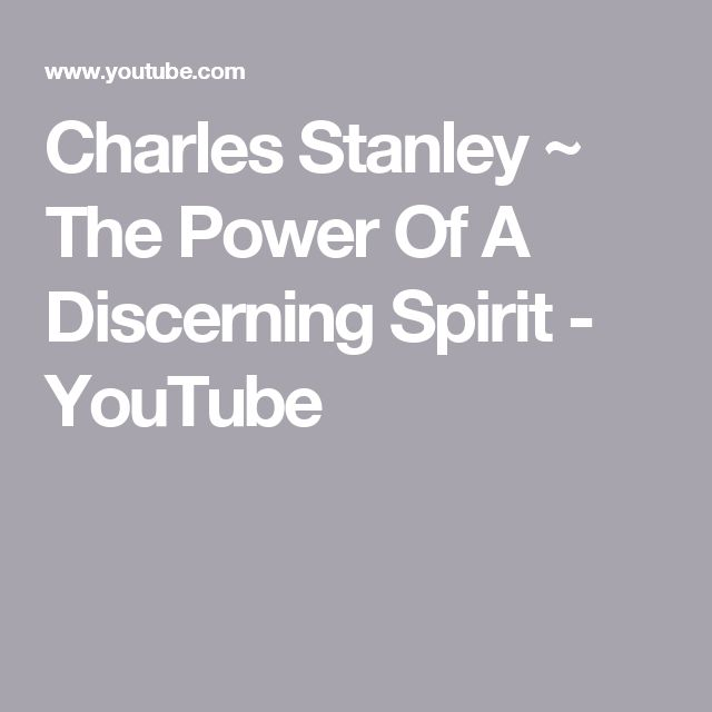 Charles Stanley ~ The Power Of A Discerning Spirit - YouTube