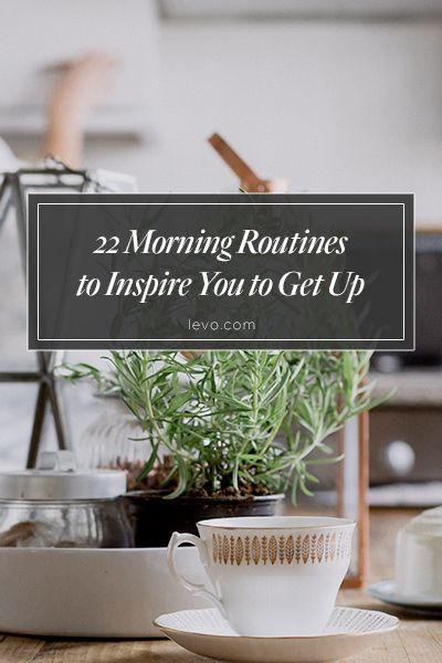 Morning routines to help you get up and enjoy the day! www.levo.com